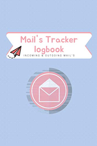 Mail' s Tracker logbook, Incomin & Outgoing Gmail's: Track your Mial logbook_100 sheets_6x9 inches