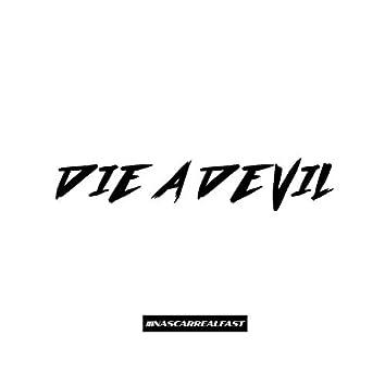 DIE A DEVIL