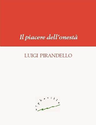 Il piacere dellonestà (Biblioteca italiana)