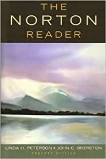 The Norton Reader Publisher: W. W. Norton & Company; Twelfth Edition edition