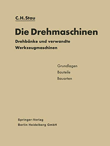 Die Drehmaschinen: Drehbänke und verwandte Werkzeugmaschinen. Grundlagen · Bauteile · Bauarten
