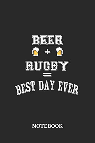 BEER + RUGBY = Best Day Ever Notebook: 6x9 inches - 110 ruled, lined pages • Greatest Alcohol Journal for the best notes, memories and drunk thoughts • Gift, Present Idea