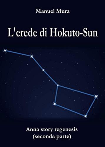 L'erede di Hokuto-Sun - Anna Story Regenesis seconda parte: 2