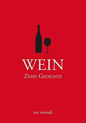 Wein - Zehn Gedichte. Statt einer Karte