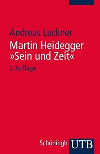 """Martin Heidegger: """"Sein und Zeit"""": Ein einführender Kommentar"""