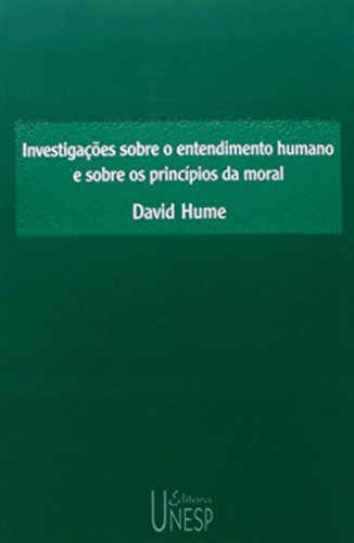 Investigações sobre o entendimento humano e sobre os princípios da moral