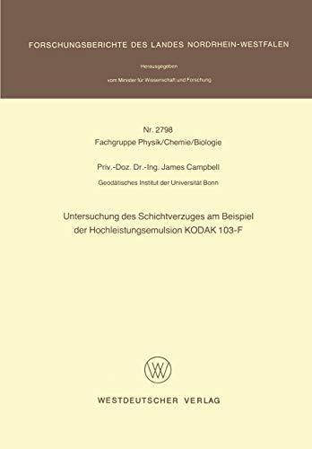Untersuchung des Schichtverzuges am Beispiel der Hochleistungsemulsion KODAK 103-F (Forschungsberichte des Landes Nordrhein-Westfalen (2798), Band 2798)
