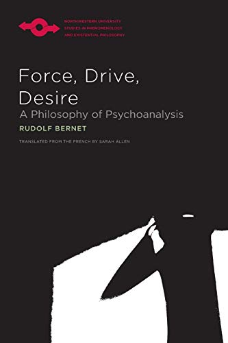 Force, Drive, Desire: A Philosophy of Psychoanalysis (Studies in Phenomenology and Existential Philosophy)