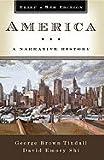 America: A Narrative History, Brief 8th Edition by Tindall, George Brown, Shi, David E. Brief 8th (eighth) Edition [Paperback(2009)] -  W. W. Norton & Company