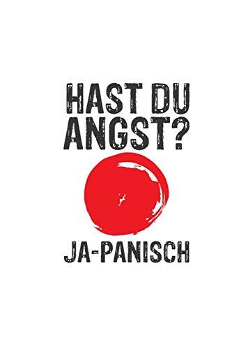 Hast Du Angst Ja-Panisch: Notizbuch a5 liniert | Lustiges Wortspiel Sarkasmus Japan | Flagge Japanisch Witz Geschenk