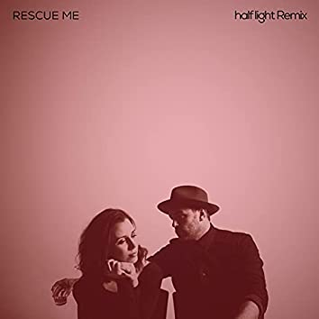 Rescue Me (half light Remix)