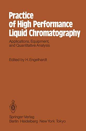 Practice of High Performance Liquid Chromatography: Applications, Equipment and Quantitative Analysis (Chemical Laborato