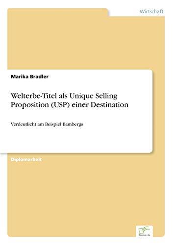 Welterbe-Titel als Unique Selling Proposition (USP) einer Destination: Verdeutlicht am Beispiel Bambergs