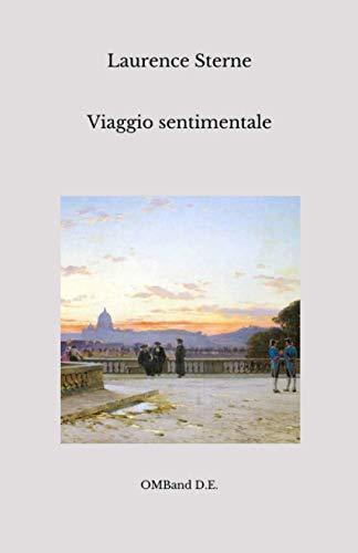 Viaggio sentimentale: (traduzione e note di Ugo Foscolo)