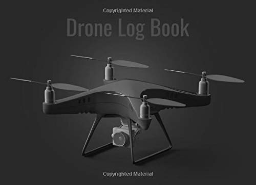 Drone Logbook: Professional Drone Flight Log book for Hobbyist Drone Pilots