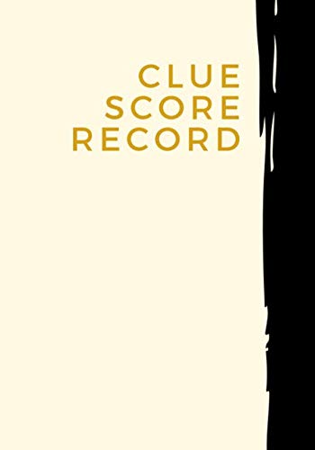 """Clue Score Record: Classic Clue Score Record Book Log, Scoring Sheet, Scoresheet Notebook Ideal Gifts for Mystery Game Lovers & Players, Friends, ... 7""""x10"""" with 120 Pages. (Clue Game Scorebook)"""