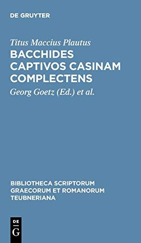 Bacchides captivos casinam complectens (Bibliotheca scriptorum Graecorum et Romanorum Teubneriana)
