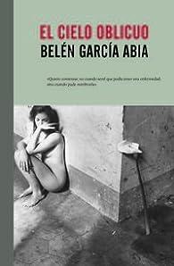 El Cielo Oblicuo par Belén García Abia