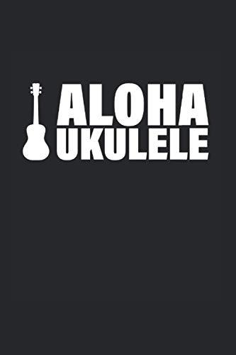 Aloha Ukulele Hawai Musik Gitarre: Notizbuch 7x9