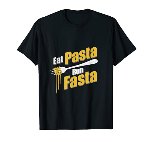 Eat Pasta Run Fasta - Nudeln Spaghetti T-Shirt T-Shirt