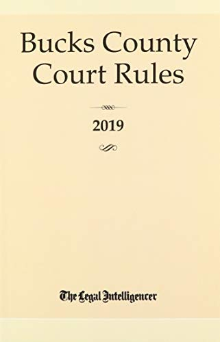Compare Textbook Prices for Bucks County Court Rules 2019  ISBN 9781628816495 by The Legal Intelligencer