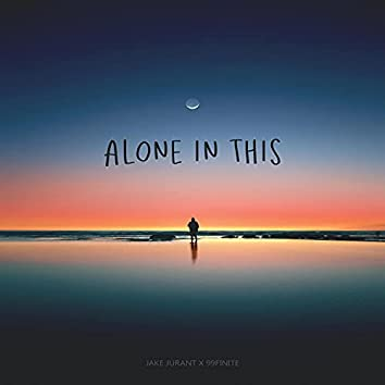 Alone In This