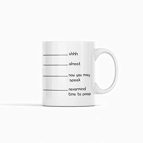 Lustige Kaffeetasse, Lustige Tasse mit Linien, Shh Almost Now You May Speak Nevermind Time To Poop Morning Mug Lustige Teetasse Lustige Tasse Männer Frauen, weiß, 425 g