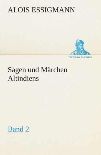 Sagen und Märchen Altindiens, Band 2 (TREDITION CLASSICS)