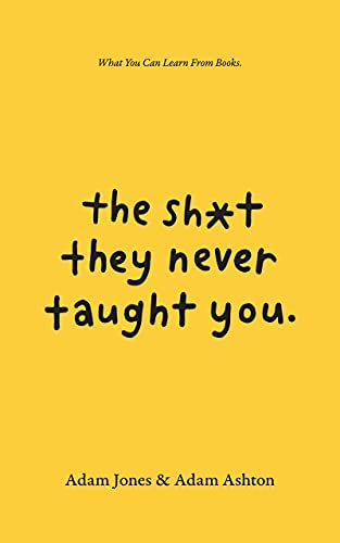 The Sh*t They Never Taught You: What You Can Learn From Books (English Edition)