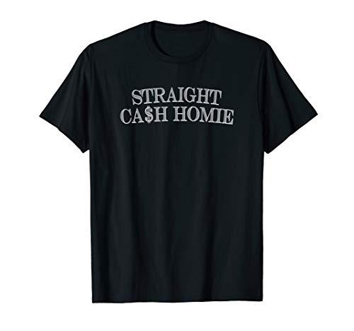 STRAIGHT CASH SHIRT | Hip Hop Rap Homie T-Shirt
