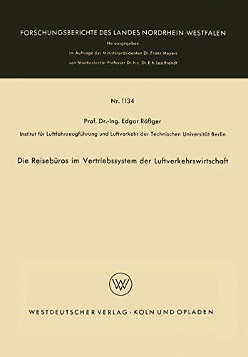 Die Reisebüros im Vertriebssystem der Luftverkehrswirtschaft (Forschungsberichte des Landes Nordrhein-Westfalen (1134), Band 1134)
