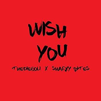 Wish You (feat. Sharky Bites)