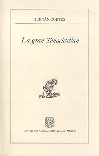 La gran Tenochtitlan (Pequeños Grandes Ensayos)