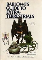 Barlowe s Guide To Extraterrestrials: Full color identifications