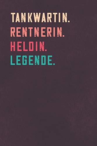 Tankwartin. Rentnerin. Heldin. Legende.: Notizbuch - individuelles Ruhestand Geschenk für Notizen, Zeichnungen und Erinnerungen | liniert mit 100 Seiten