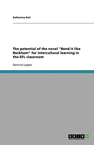 """The potential of the novel """"Bend it like Beckham"""" for intercultural learning in the EFL classroom"""