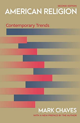 Compare Textbook Prices for American Religion: Contemporary Trends - Second Edition 2 Edition ISBN 9780691177564 by Chaves, Mark,Chaves, Mark