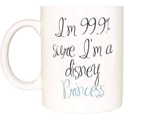N\A 'M 99% Sure I' M una Taza de Princesa de Disney, Taza de café, Divertido té de cerámica, Regalo de cumpleaños para él, único y Lindo