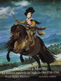 Del Greco a Murillo: La pintura española del Siglo de Oro, 1556-1700...