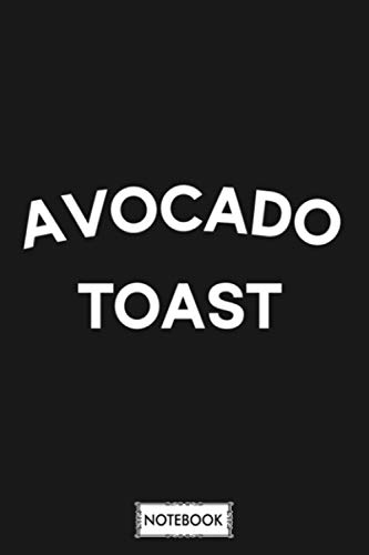 Avocado Toast Notebook: Matte Finish Cover, Journal, Planner, 6x9 120 Pages, Diary, Lined College Ruled Paper