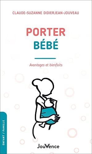 Porter bébé: Avantages et bienfaits
