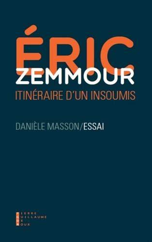 Eric Zemmour : itinéraire d'un insoumis