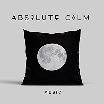 Absolute Calm Music: 2020 Soft Ambient Music Collection Created for Givin You a Full Relax, Rest and Total Calm Down