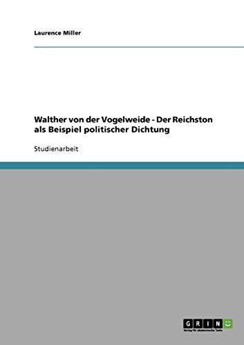 Walther von der Vogelweide - Der Reichston als Beispiel politischer Dichtung
