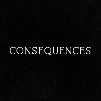 The Consequences