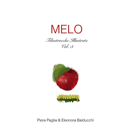 Melo (Filastrocche Illustrate Vol. 3) (Italian Edition)
