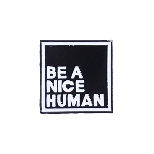 Lemon-Land Fashion Simple Jewelry White Black Shirt Bag Accessories'BE Kind' Lapel Badge Pin Enamel Brooches'BE A Nice Human'(2)
