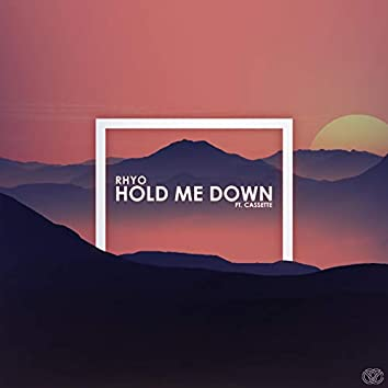 Hold Me Down (feat. Cassette)