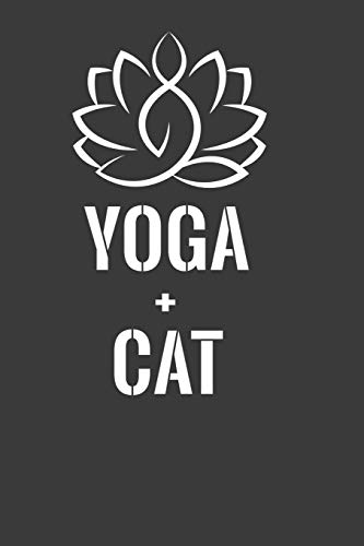 Yoga + Cat: Perfect Notebook For Yoga And Cat Lover. Cute Cream Paper 6*9 Inch With 100 Pages Notebook For Writing Daily Routine, Journal and Hand Note