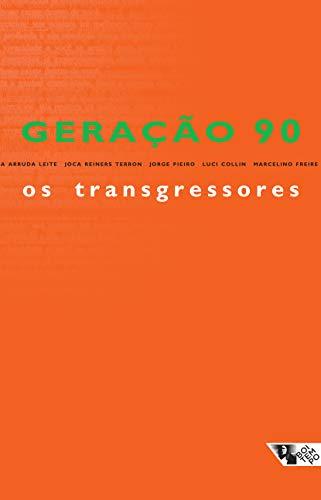 Geração 90: os transgressores: os melhores contistas brasileiros surgidos no final do século XX